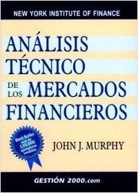 Analisis Tecnico De Los Mercados Financieros , JOHN MURPHY