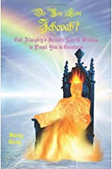 Do You Love Jehovah? God Almighty's Infinite Love & Wisdom to Propel You to Greatness Paperback