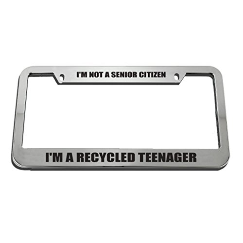 (Speedy Pros I'm Not A Senior Citizen I'm A Recycled Teenager License Plate Frame Tag Holder)