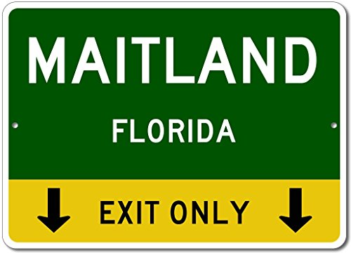 Maitland  Florida This Exit Only   Custom Aluminum Us City State Sign   12 X18