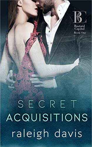 Free – Secret Acquisitions (Bad Boy Capital Book 1)