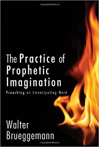 The Practice of Prophetic Imagination: Preaching an Emancipating