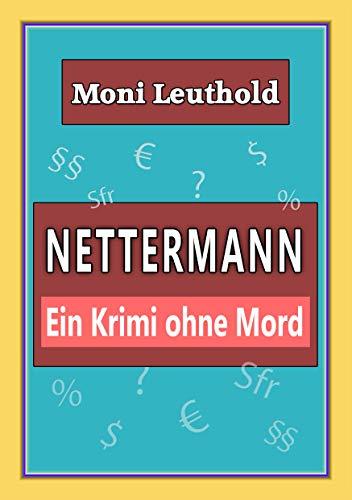 8520ed14f4c74a Amazon.com: Nettermann: Ein Krimi ohne Mord (German Edition) eBook ...