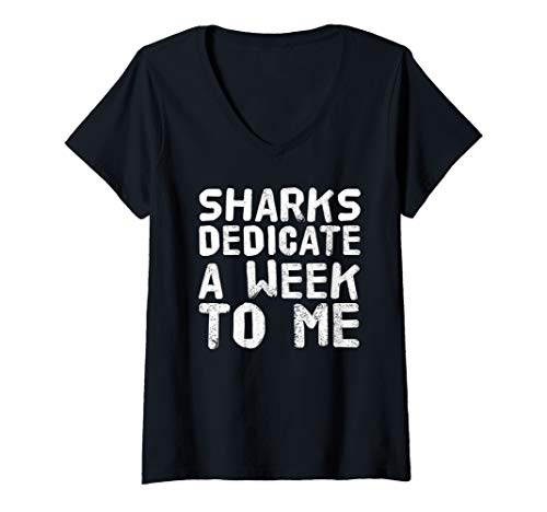 Womens SHARKS DEDICATE A WEEK TO ME Art Funny Gift Idea V-Neck T-Shirt]()
