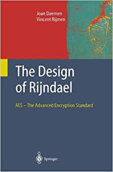 Book The Design of Rijndael: Aes - The Advanced Encryption Standard (Information Security And Cryptography)