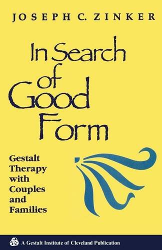 In Search of Good Form - Gestalt Therapy With Couples and Families ...