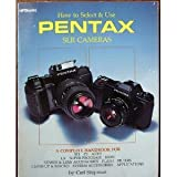 How to Select and Use Pentax SLR Cameras, Carl Shipman, 0895867605