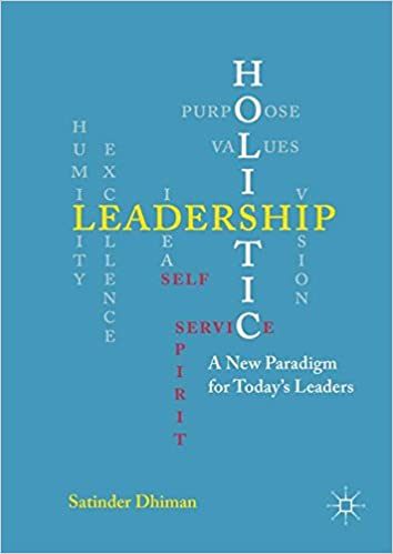 Holistic Leadership: A New Paradigm for Today's Leaders