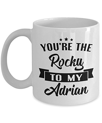 Cup Adrian (You're the Rocky to my Adrian - Rocky Balboa - Coffee Mug Tea Cup Funny Gift For Mother Papa Dad Thanksgiving, Thank you, Mother's day, Father's Day, Christmas, Xmas, Grandfather, Grandmother)