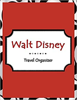 Walt Disney Travel Organizer: Disneyland, Disney Cruise ...