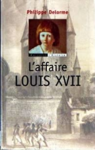 L'affaire Louis XVII par Delorme