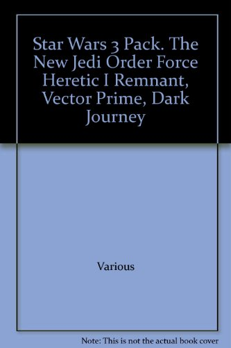Star Wars 3 Pack. The New Jedi Order Force Heretic I Remnant, Vector Prime, Dark Journey