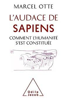 L' Audace de Sapiens: Comment l'humanité s'est constituée (OJ.PREHIST.ARCH) (French Edition) by [Otte, Marcel]