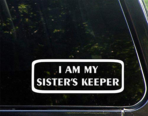 I Am My Sister's Keeper Funny Decal Stickers for Cars Window Trucks Laptop Decoration 9 inch