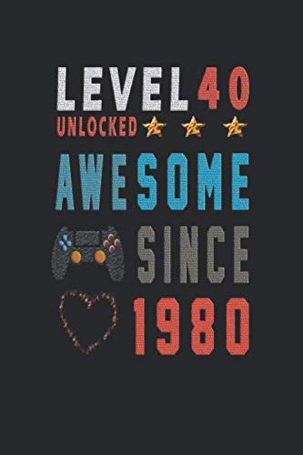 """LEVEL 40 UNLOCKED AWESOME SINCE  1980 GIFT BIRTHDAY  