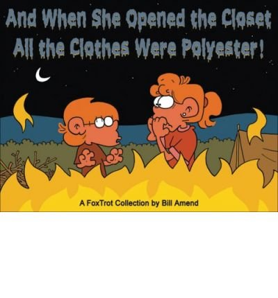 Download And When She Opened the Closet, All the Clothes Were Polyester!: A Foxtrot Collection (Foxtrot Collection) (Paperback) - Common PDF