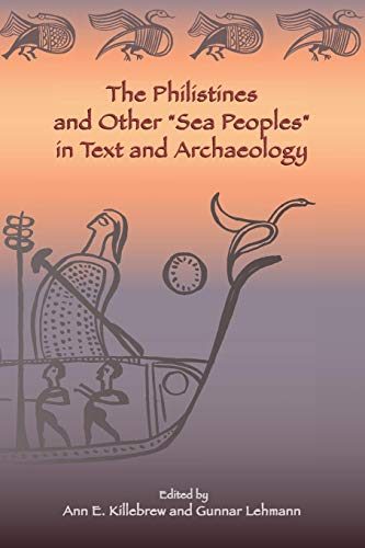 The Philistines and Other Sea Peoples in Text and Archaeology (Archaeology and Biblical Studies) (Society of Biblical Literature (Numbered))
