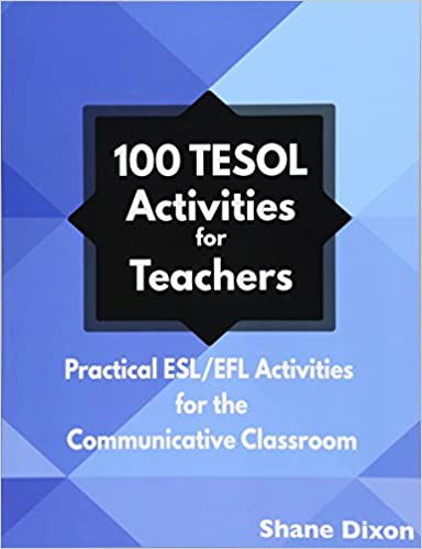 Cover of 100 TESOL Activities for Teachers: Practical ESL/EFL Activities for the Communicative Classroom