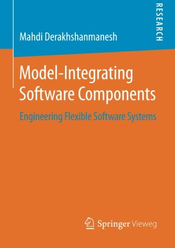 Model-Integrating Software Components: Engineering Flexible Software Systems