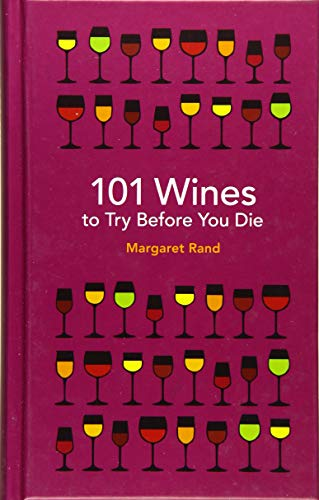 101 Wines to Try Before You Die (Cocktail Country French Tables)