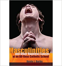 Book Masculinities and Other Hopeless Causes at an All-boys Catholic School (Complicated Conversation: a Book Series of Curriculum Studies)- Common