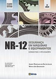 NR12 - Seguranca Em Maquinas Equipamentos Conceitos Aplicacoes - 2 Ed 2020: Conceitos e Aplicações