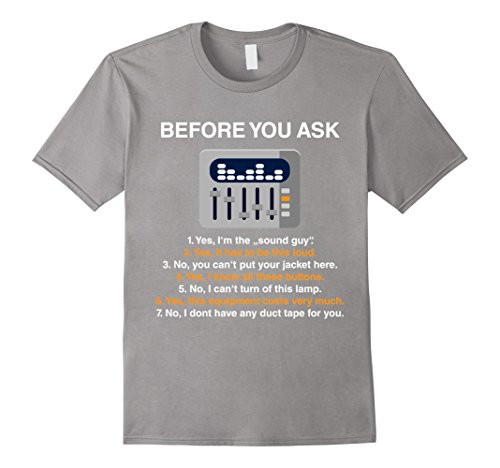 Mens Funny Sound Guy T-Shirt: Before You Ask