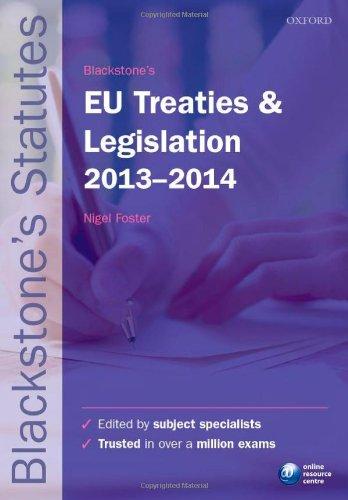 Blackstone's EU Treaties and Legislation 2013-2014 (Blackstone Statues Series)