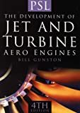 The Development of Jet and Turbine Aero Engines, Bill Gunston, 1852606185
