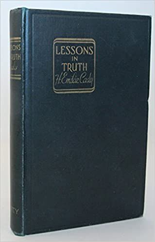 Download online Lessons in Truth: A Course in Twelve Lessons in Practical Christianity PDF, azw (Kindle), ePub, doc, mobi