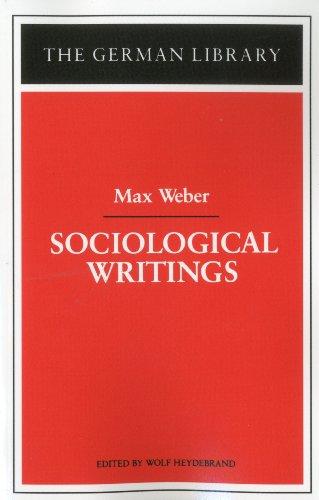 Sociological Writings: Max Weber (German Library)