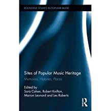 [(Sites of Popular Music Heritage: Memories, Histories, Places)] [Author: Sara Cohen] published on (September, 2014)