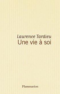 Une vie à soi par Tardieu