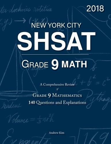 SHSAT Grade 9 Math: 9th Grade Mathematics; 140 Questions and Explanations