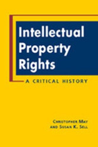 Intellectual Property Rights: A Critical History (Ipolitics)