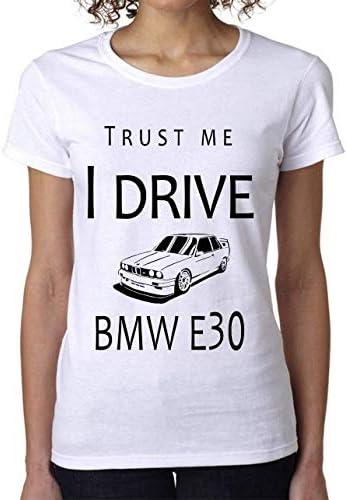 Trust Me I Drive E30 Super Fan Car Womens T-Shirt Camiseta ...