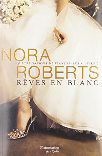 Rêves en Blanc - Roberts, Nora