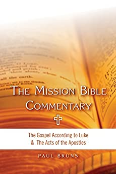 The Mission Bible Commentary - Kindle edition by Paul Bruns. Religion