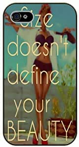 Size doesn't define your beauty - Sexy girl - iPhone 5 / 5s black plastic case / Life, dreamer's inspirational and motivational quotes