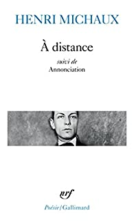 À distance - Annonciation par Henri Michaux