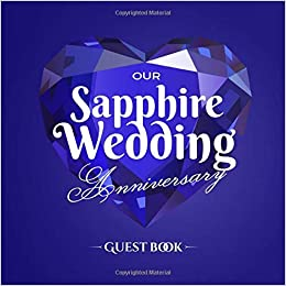 Our Sapphire Wedding Anniversary Guest Book 45th Wedding