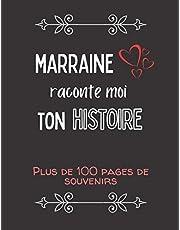 Marraine raconte moi ton histoire: Album souvenirs - Journal de mémoire à compléter par votre marraine - Edition 2021 - Marraine, dis moi tout sur toi - Cadeau pour une fête, un anniversaire, un baptême, noël.