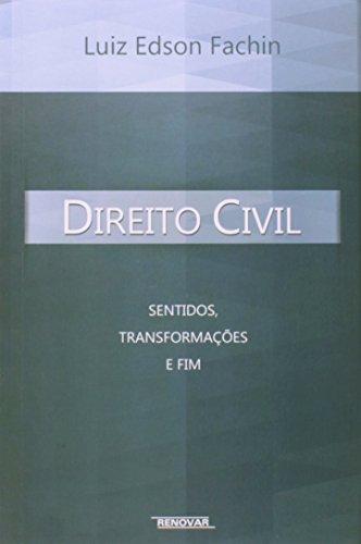 Direito Civil. Sentidos, Transformações e Fim