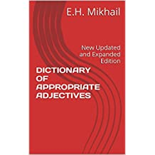 DICTIONARY OF APPROPRIATE ADJECTIVES: New Updated and Expanded Edition