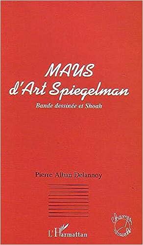 Maus D Art Spiegelman Bande Dessinee Et Shoah French