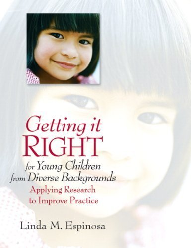 Getting it RIGHT for Young Children from Diverse Backgrounds: Applying Research to Improve Practice 1st by Espinosa, Linda M (2009) Paperback