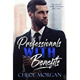 Professionals with Benefits: A Bad Boy Office Romance