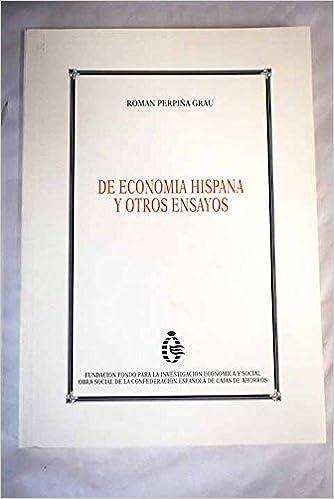 De economía hispana y otros ensayos: Amazon.es: Roman Perpiña Grau: Libros