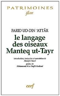 Le langage des oiseaux, Manteq ut-Tayr par Farîd al-Dîn Attâr