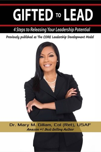 Gifted to Lead: 4 Steps to Releasing Your Leadership Potential